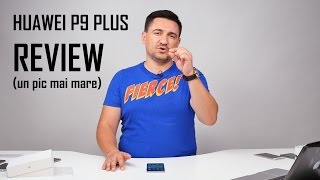 UNBOXING & REVIEW - HUAWEI P9 Plus - Un pic mai mare!