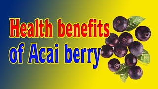 ❤️❤️ Health benefits of Acai berry | Health and Naturals ❤️❤️