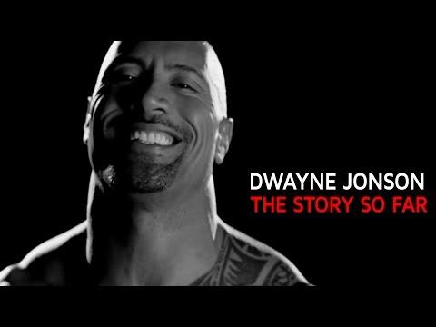 DWAYNE JOHNSON | THE STORY SO FAR