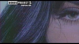 Bonus Project Vol 5 - Tropical Mix 1