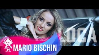 MARIO BISCHIN - LOCA ( OFFICIAL VIDEO )