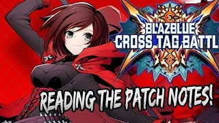 DISCUSSING AND ANALYZING PATCH NOTES!!   Blazblue Cross Tag Battle Patch Notes