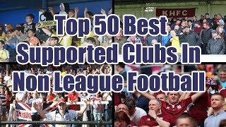 Top 50 Best Crowds in Non League Football   Football Lists   Mike Talks Football