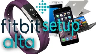 How To Setup Fitbit Alta Fitness Band - Smartphone, PC, Mac & iPhone