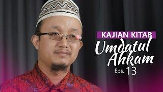 Kajian Kitab: Umdatul Ahkam - Ustadz Aris Munandar, Eps.13