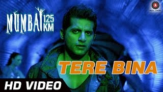 Tere Bina Video Song from Mumbai 125 KM 3D