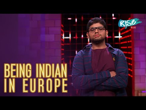 Being Indian in Europe | Siddharth Dudeja Standup Comedy | Queens vs Kings | Rise by TLC