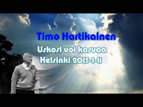 Timo Hartikainen - Usko Osa 2 - Uskosi voi kasvaa - Helsinki 11.1.2015