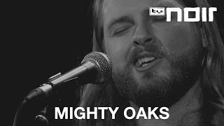 Mighty Oaks - Picture (live bei TV Noir)