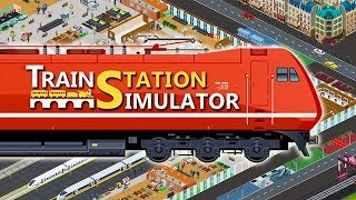 Train Station Simulator - How To Train Your Station
