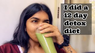 I DID A 12 DAY DETOX DIET | I lost 3-4kgs?