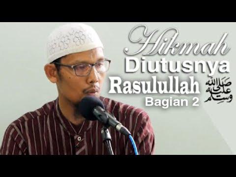 Kajian Rutin: Hikmah Dibalik Diutusnya Rasul 2 - Ustadz Abu Salman
