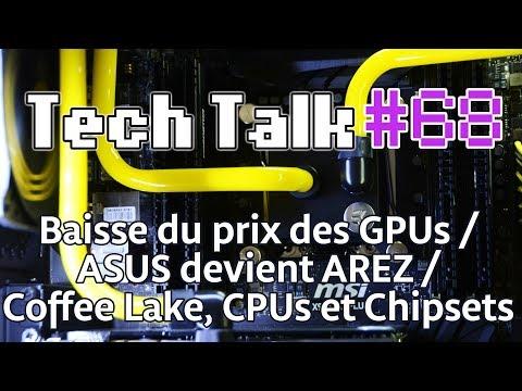 Tech Talk #68 - Sortie des chipsets H370 et B360 pour Intel / Grosse baisse du prix des GPUs [Live]
