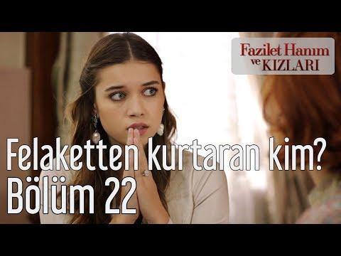 Fazilet Hanım ve Kızları 22. Bölüm - Ece'yi Felaketten Kurtaran Kim?