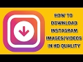 How to download instagram images /videos in HD quality | best app for instagram media download.mp3