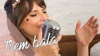 download musica Trem Bala Ana Vilela por Lorenza Pozza
