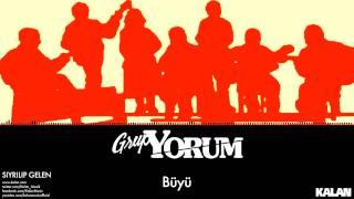 Grup Yorum - Büyü - [ Sıyrılıp Gelen © 1987 Kalan Müzik ]