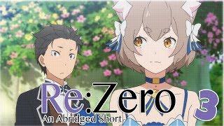 Re:Zero An Abridged Short - 3