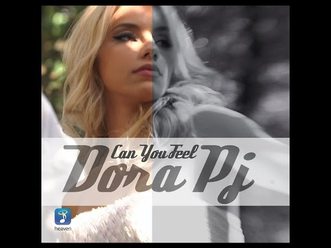Dora PJ - Can You Feel  (Official Music Video HQ)