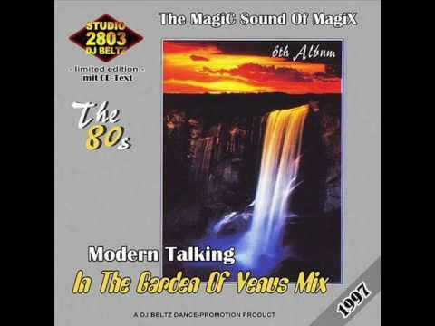 Modern Talking- The 6th Album Mix In The Garden Of Venus Mix DJ Beltz(G4EVER)