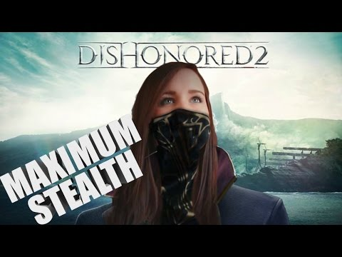 MAXIMUM STEALTH SUPER FAIL- Dishonored 2 Gameplay