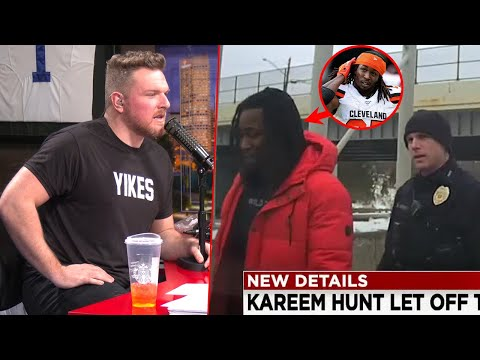 Pat McAfee's Thoughts On Kareem Hunt Drug & Alcohol Traffic Stop