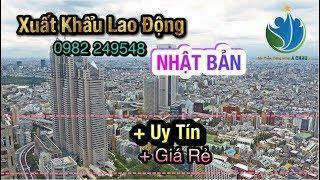 Xuất Khẩu Lao Động Nhật Bản Uy Tin  Giá Rẻ.Lh 0982249548