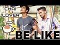 Chai lover | Be Like | Dinesh kirodiwal |