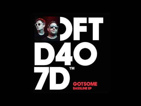 GotSome featuring The Get Along Gang 'Bassline' (Main Mix)