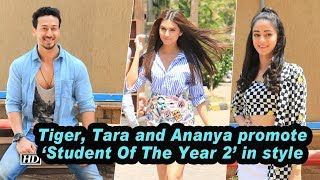 Tiger, Tara, and Ananya promote Student Of The Year 2 in style!