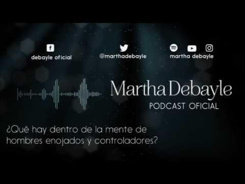 ¿Qué hay dentro de la mente de hombres enojados y controladores? Con Aura Medina | Martha Debayle