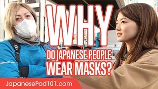 Why Do Japanese People Wear Masks? (interview)