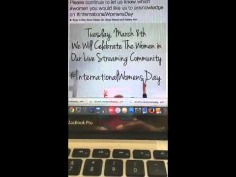 Celebrate The Women in Our Live Streaming Community Summit Live #InternationalWomensDay #wbhp