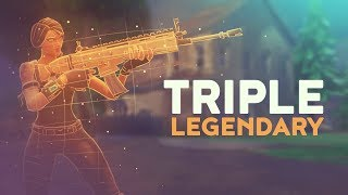 TRIPLE LEGENDARY (Fortnite Battle Royale)