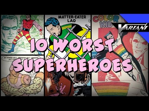 Top 10 Worst Superheroes Of All Time!