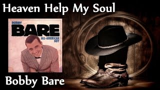 Watch Bobby Bare Heaven Help My Soul video