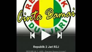 REPUBLIK 2 JARI (R2J) - Parung Bogor (cover)