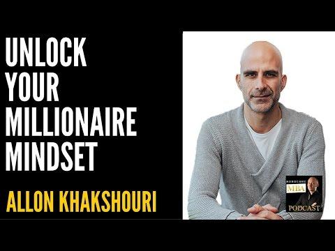 047: Unlock Your Millionaire Mindset with Allon Khakshouri