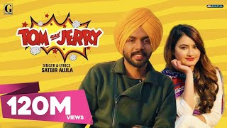 TOM And JERRY (Official Video) Satbir Aujla | Satti Dhillon | New Punjabi Songs 2019 | Geet MP3