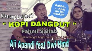 KOPI DANGDUT - Dwi Hmd feat Aji Apandi  Cover by Fahmi Shahab   Cikarang Live