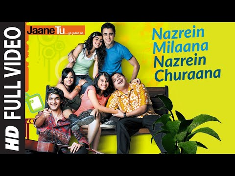 Nazrein Milaana Nazrein Churaana (Full Song) Film - Jaane Tu...