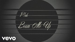 P!nk - Beam Me Up (Official Lyric Video)