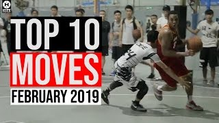 TOP 10 HYPE STREETBALL MOVES  (february 2019)