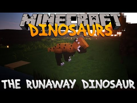 Minecraft Dinosaurs Ep.09 The Runaway Dinosaur.