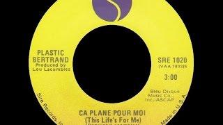 1977 Plastic Bertrand Ça Plane Pour Moi