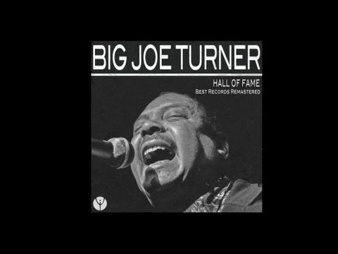 Big Joe Turner - Corrine, Corrina