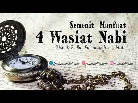 Semenit Manfaat: 4 Wasiat Nabi ﷺ - Ustadz Fadlan Fahamsyah, Lc., M.H.I