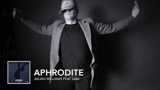 Julian Williams - Aphrodite (feat. Sam)
