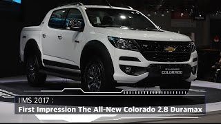 IIMS 2017 | First Impression The All New Colorado 2.8 Duramax | OTO.com