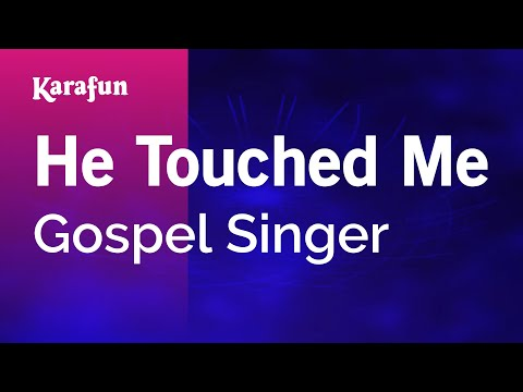 Karaoke He Touched Me - Gospel Singer * video